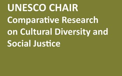 UNESCO Chair, Comparative Research on Cultural Diversity and Social Justice Report