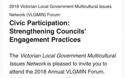 2018 Victorian Local Government Multicultural Issues Network Forum: 'Civic Participation: Strengthening Councils' Engagement Practices'