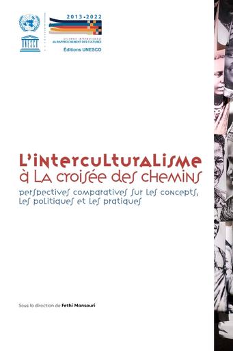 L'Interculturalisme à la Croisée des Chemins: Perspectives Comparatives sur les Concepts, les Politiques et les Pratiques